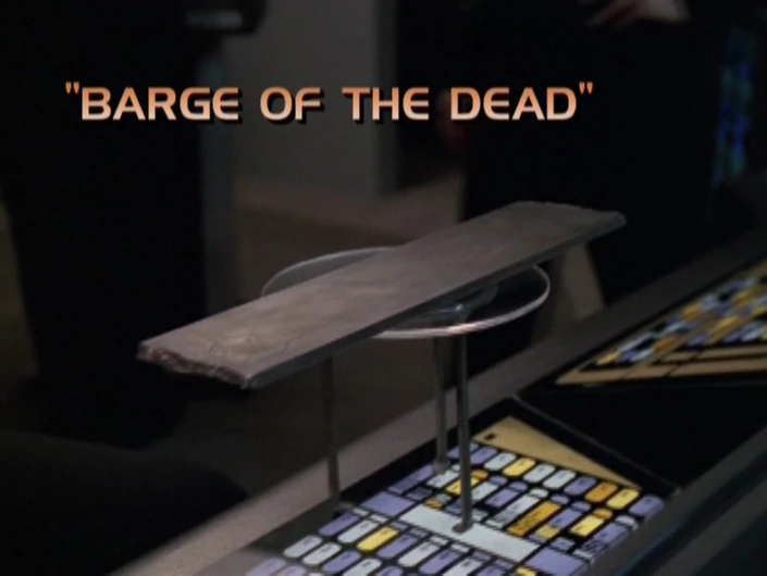 "Star Trek: Voyager – Season 6: ""Barge of the Dead"""